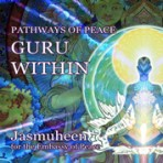 Pathways of Peace Series – Peace Path 9 – The Guru Within