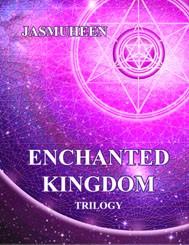 enchanted kindgom trilogy