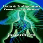 Gaia & Indigenous Connection Meditation