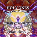 Holy Ones Connection – Beyond Religion